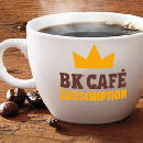 BK Café Subscription $5/ Month